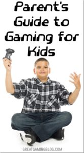 A Parent's Guide to Gaming for Kids